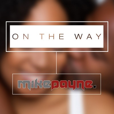 Mike Payne | On The Way